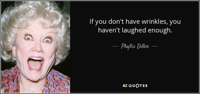 quote-if-you-don-t-have-wrinkles-you-haven-t-laughed-enough-phyllis-diller-82-77-76